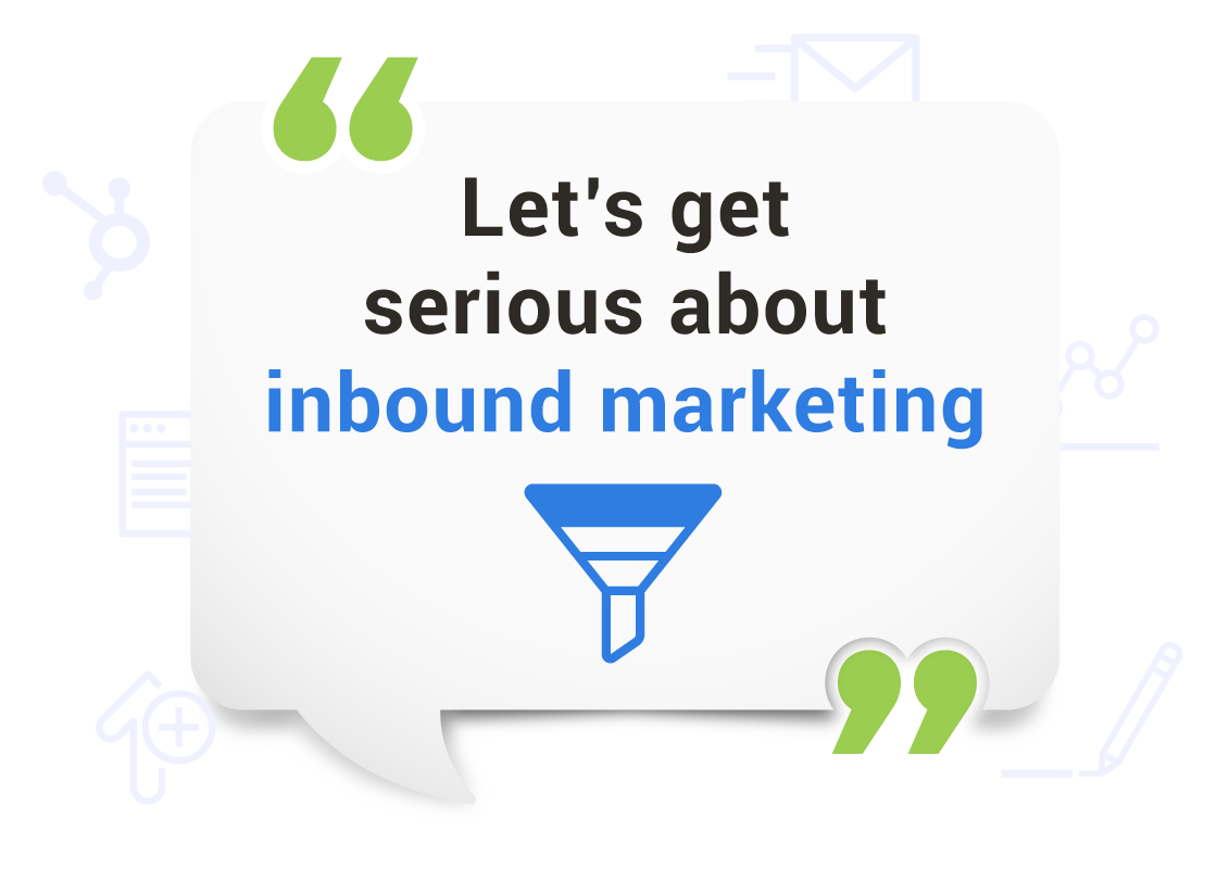 Let's get serious about inbound marketing
